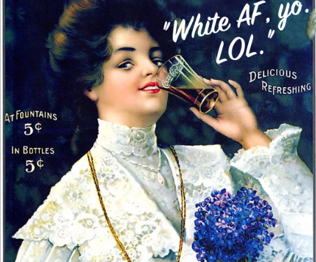 Stop being so damn white! Love,  corporate america
